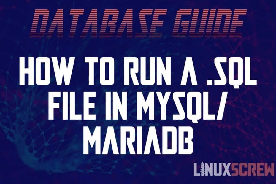 How to Run a SQL File in MySQL/MariaDB on Linux/Ubuntu