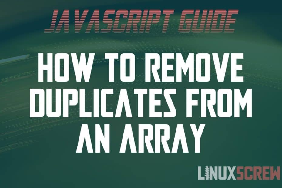 Javascript Remove Duplicates from Array