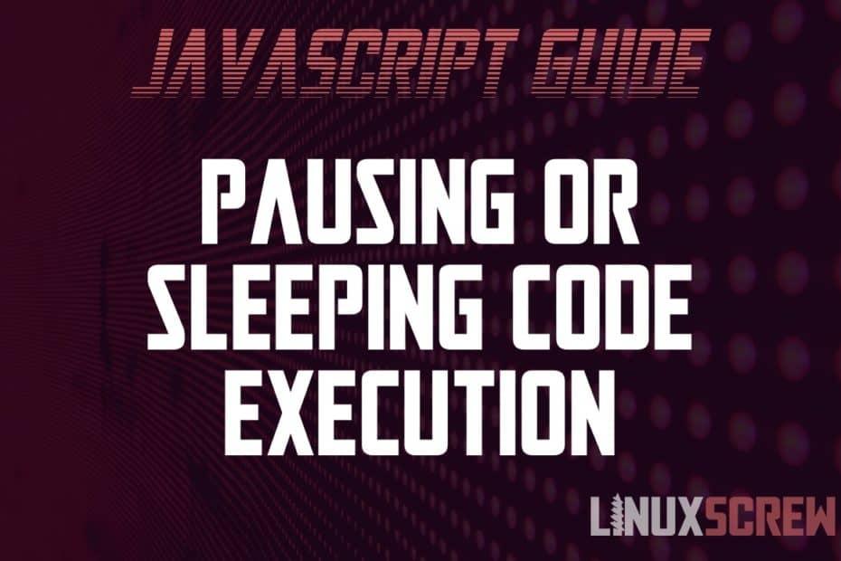 Javascript Pause/Sleep